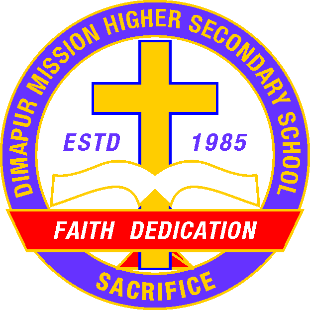 Dimapur Mission Higher Secondary School - FAITH, DEDICATION & SACRIFICE