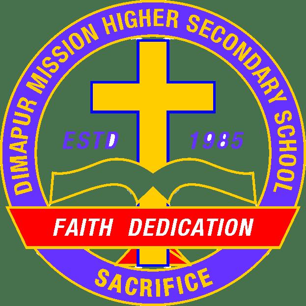 Dimapur Mission Higher Secondary School - FAITH, DEDICATION & SACRIFICE
